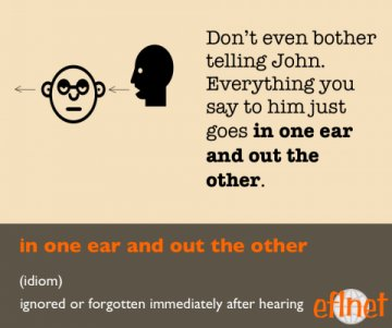 in one ear and out the other